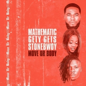 Stonebwoy - Move Your Body ft DJ Mathematic & Dj GetyGets